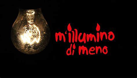 m illumino ri generare il motto di m illumino di meno 2019 popolis