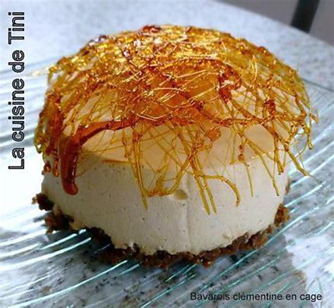 dessert a la clementine recette de bavarois 224 la cl 233 mentine en cage