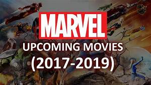 Upcoming Marvel Movies (2017-2019) - YouTube