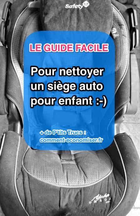 nettoyeur siege auto comment nettoyer un siège auto facilement et rapidement