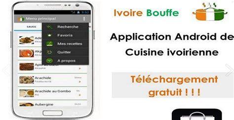 application de cuisine ivoire bouffe la cuisine ivoirienne sur votre smartphones