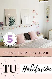 Ideas para decorar tu habitación tips e ideas creativas