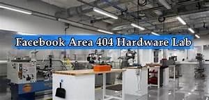 Area 404: Inside Facebook's new secret hardware lab where ...