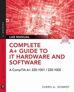 Complete A  Guide To It Hardware And Software Lab Manual