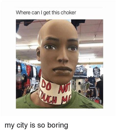 Choker Memes - 25 best memes about chokers chokers memes
