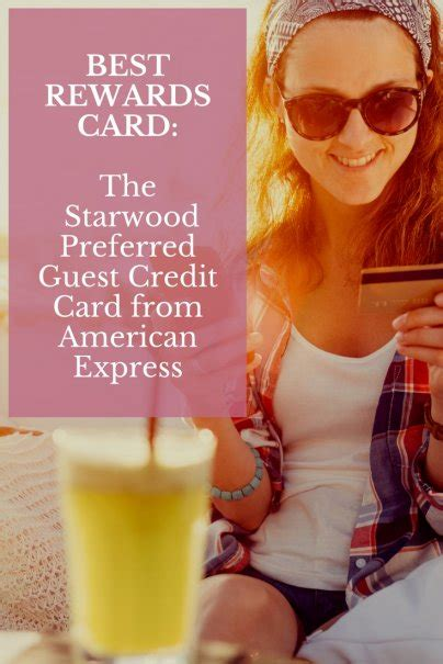 What you need to know. Best Rewards Card: The Starwood Preferred Guest Credit Card from American Express