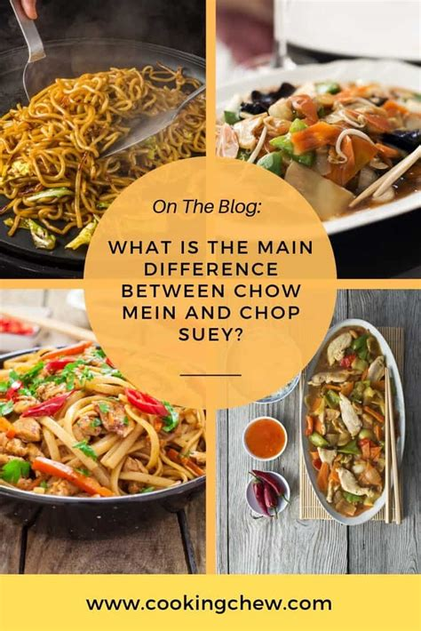 chow mein suey chop between difference main