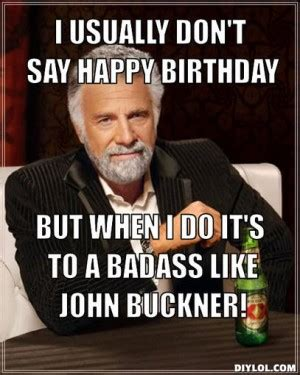Badass Meme Generator - most interesting man birthday quotes quotesgram
