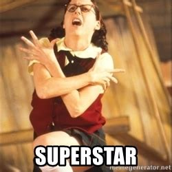 Superstar Meme - mary katherine gallagher superstar meme generator
