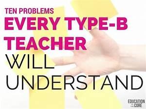 10 Problems Every Type B Teacher Will Understand ...
