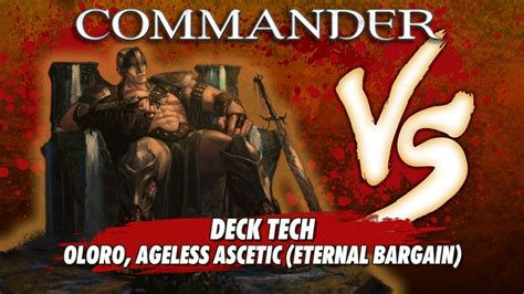 Oloro Ageless Ascetic Commander Deck by Commander Versus Series Deck Tech Eternal Bargain