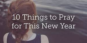 10 Things To Pray For This New Year
