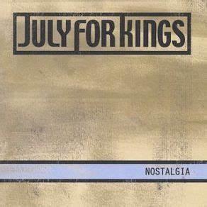 Nostalgia - July For Kings mp3 buy, full tracklist
