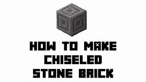 Minecraft Survival How To Make Chiseled Stone Bricks