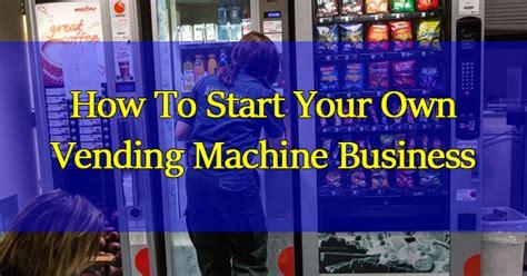 starting   vending machine business ph juander