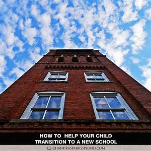 Educators Share How to Help Your Child Transition to a New ...