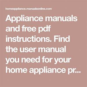 Appliance Manuals And Free Pdf Instructions  Find The User