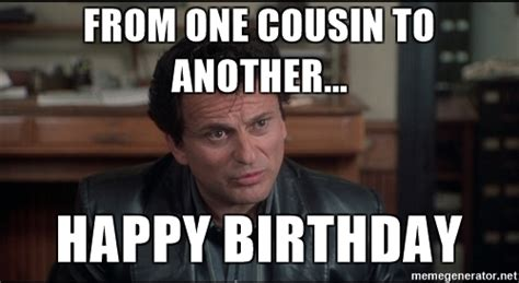 Cousin Meme - 20 best happy birthday memes for your favorite cousin sayingimages com