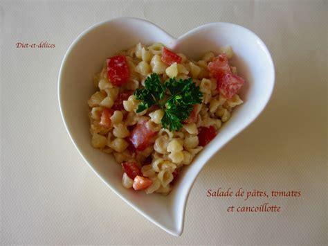salade de p 226 tes tomates et cancoillotte diet d 233 lices recettes diet 233 tiques