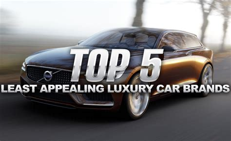 Top 5 Least Appealing Luxury Car Brands
