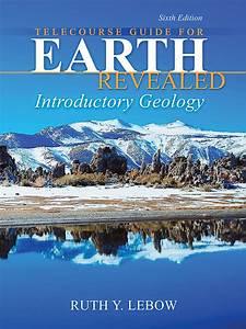 Telecourse Guide For Earth Revealed  Introductory Geology
