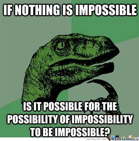 Nothing Meme Impossible Memes Image Memes At Relatably
