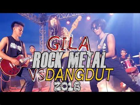 Sadis!!begini Jadinya Rock Vs Dangdut Dijadiin Satu Youtube