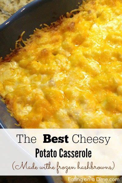 cheesy casserole recipe easy cheesy potato casserole