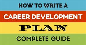 How To Write A Career Development Plan  Complete Guide