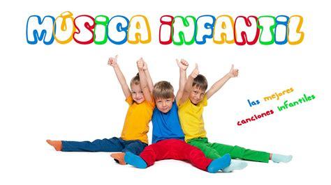 Musica Infantil Mix, Las Mejores Canciones Infantiles Para
