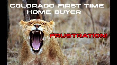 Colorado First Time Home Buyer Frustrations And How To
