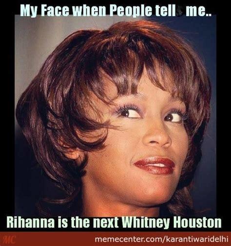 Whitney Houston Memes - meme center karantiwaridelhi posts