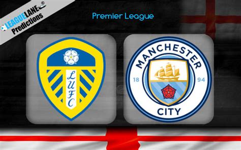 Leeds vs Manchester City Predictions, Tips & Match Preview