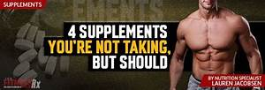 4 Supplements You're Not Taking, But Should | FitnessRX ...