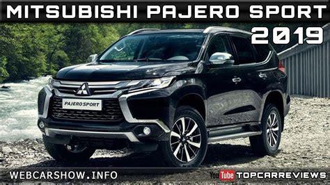 2019 All Mitsubishi Pajero by 2019 Mitsubishi Pajero Sport Review Rendered Price Specs