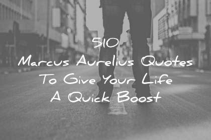 marcus aurelius quotes  give  life  quick boost