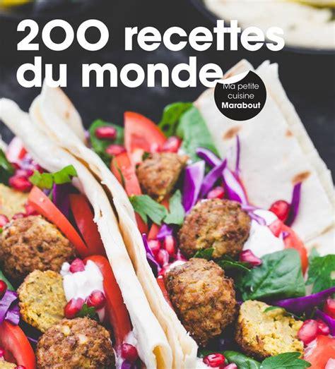 marabout cuisine livre 200 recettes du monde collectif marabout cuisine