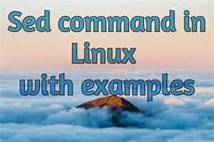 Sed Command In Linux With Usage Examples  2020