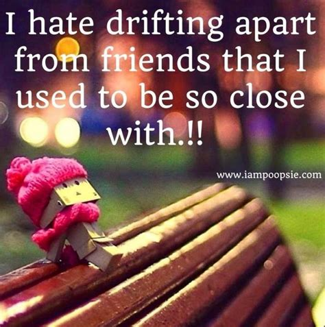 friends drifting  quotes quotesgram
