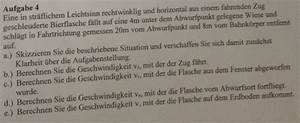Fallhöhe Berechnen : horizontaler physik bewegungsaufgabe bierflasche rechtwinklig und horizontal aus fahrendem ~ Themetempest.com Abrechnung