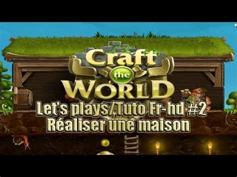 craft the world shelter craft the world fr hd la maison shelter let s play 4091