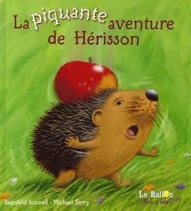 La Vie Du Hérisson by La Piquante Aventure De H 233 Risson Texte Apprendre