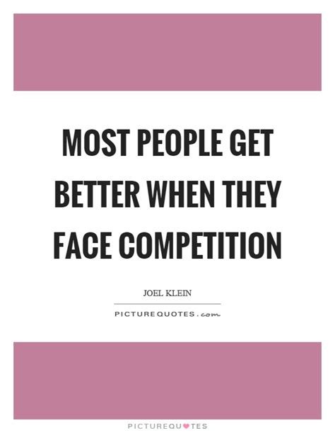 Most People Get Better When They Face Competition  Picture Quotes