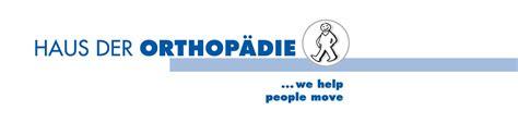 Haus Der Orthopädie Gmbh  We Help People Move