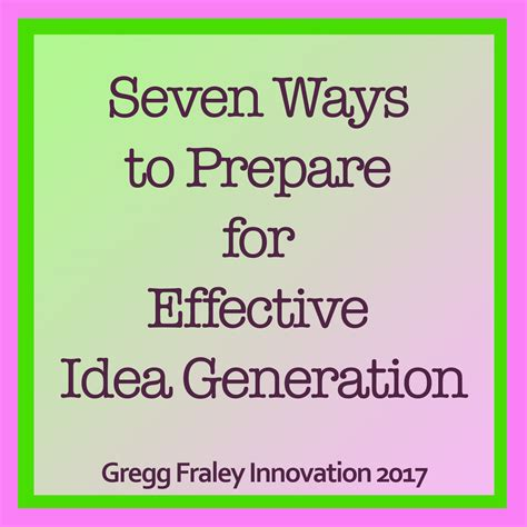 Gregg Fraley, Creativity & Innovation  Seven Ways To