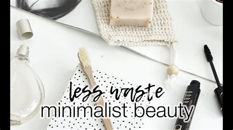 Minimalist Beauty Swaps Less Waste Series Youtube