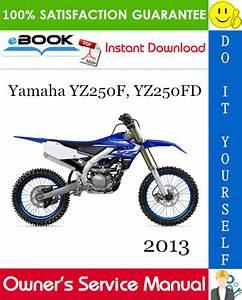 2013 Yamaha Yz250f  Yz250fd Motorcycle Owner U2019s Service