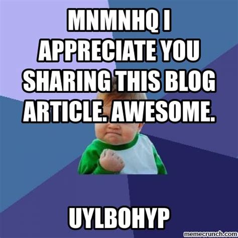 Blogging Memes - mnmnhq i appreciate you sharing this blog article awesome