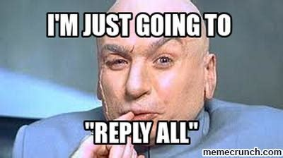 Reply All Meme - dr evil reply all