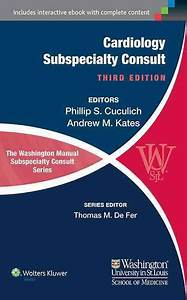 The Washington Manual Cardiology Subspecialty Consult